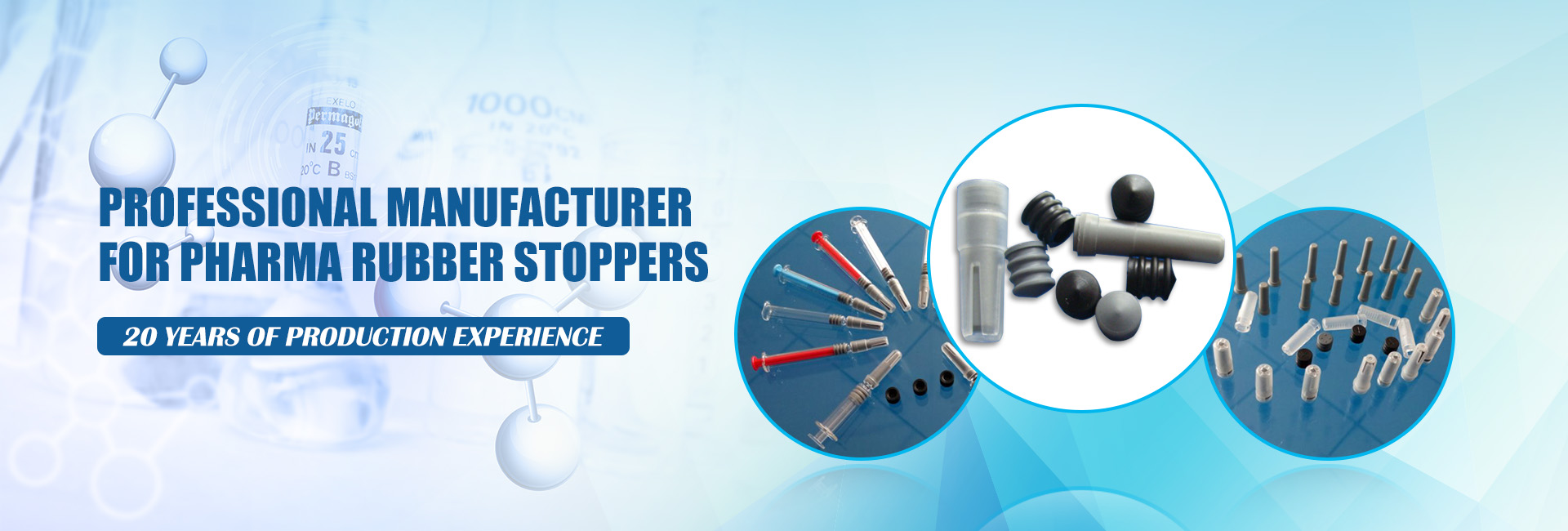 PROFESSIONAL MANUFACTURER  FOR PHARMA RUBBER STOPPERS